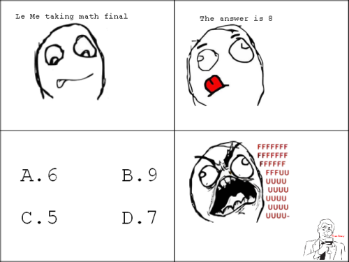 STORY OF MY LIFE!!!!! I never finish the math section on the dats. I need a calculator >:O!!!!!