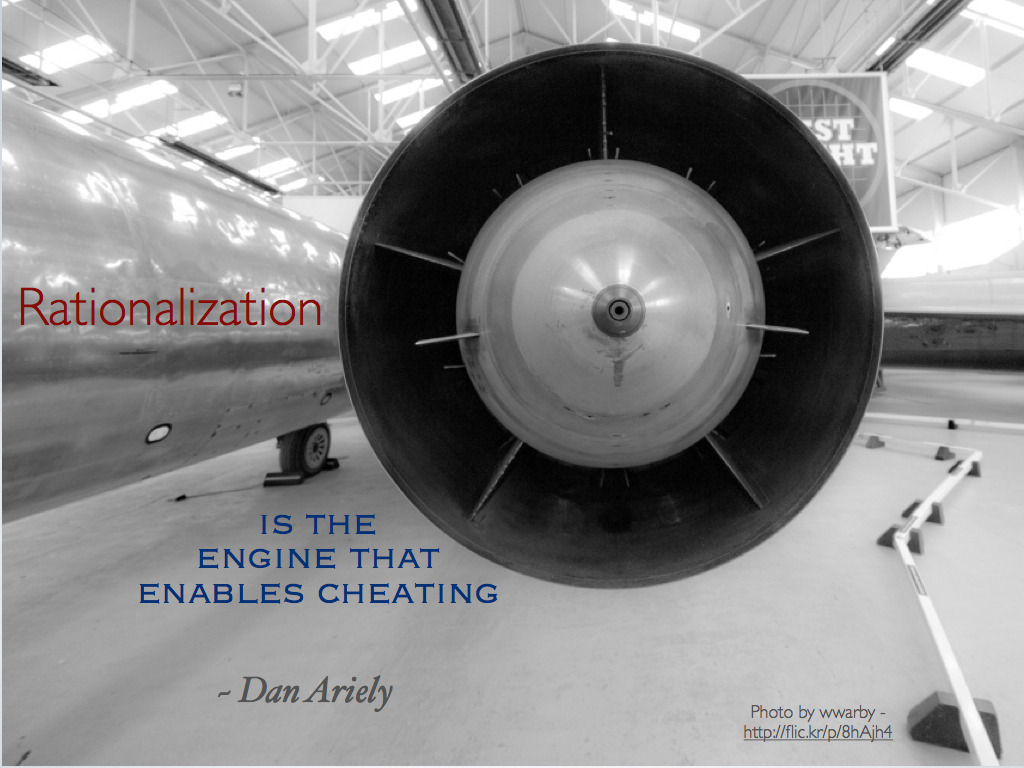 """Rationalization is the engine that enables cheating."" ~ Dan Ariely Photo by wwarby"