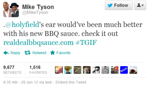 Tyson promotes barbecue sauce by reminiscing about biting Holyfield's ear.   Via.