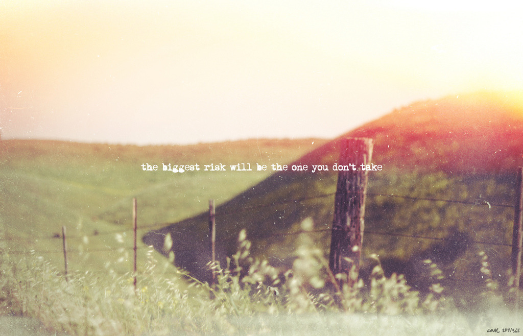 care365:   284/365 The biggest risk will be the one you don't take. (care365)