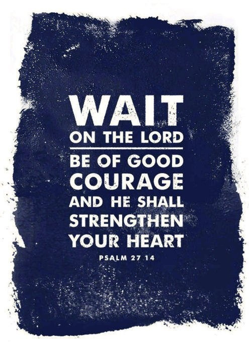 Wait on the Lord: Psalm 27:14