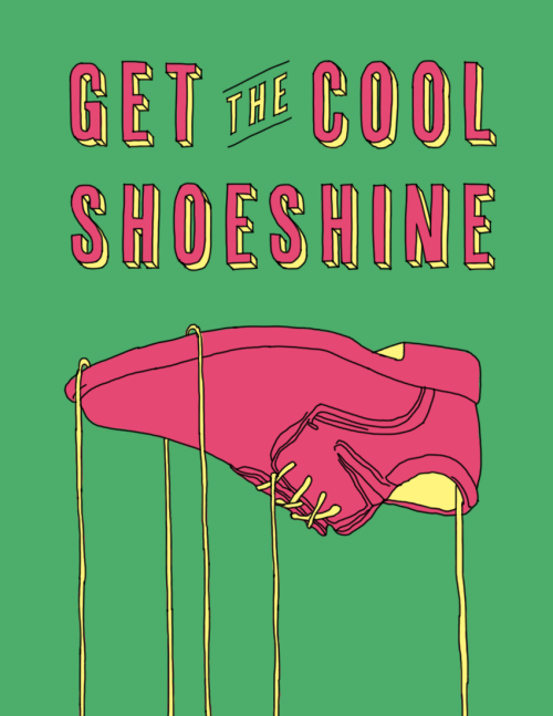 """Get the cool, get the cool shoeshine."""