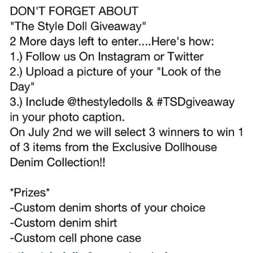 "Hurry and submit your pic for ""The Style Doll Giveaway""…winners will be announced Monday!!  (Taken with Instagram)"