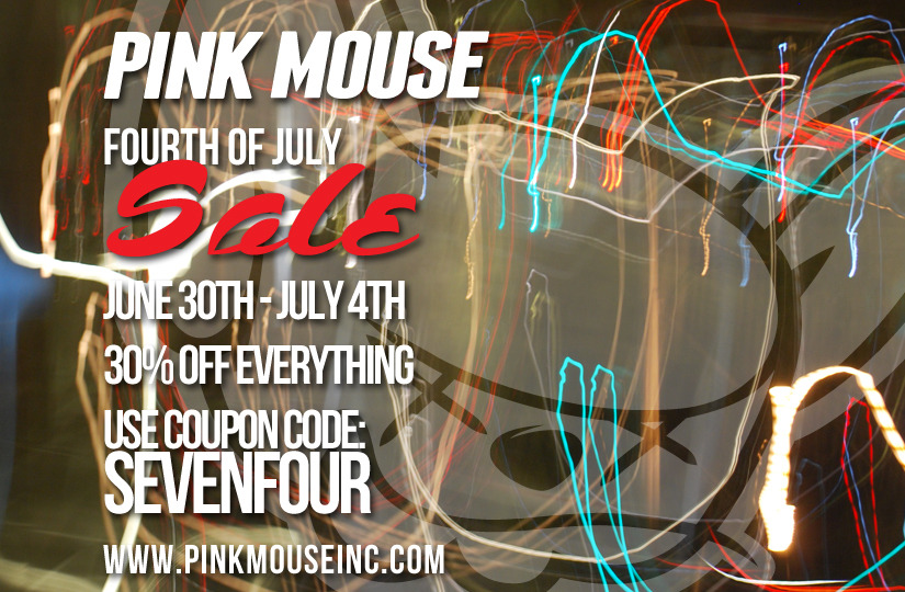 www.pinkmouseinc.com Now through the 4th of July, 30% discount on everything in our online shop AND free shipping. Enter code: SEVENFOUR at checkout