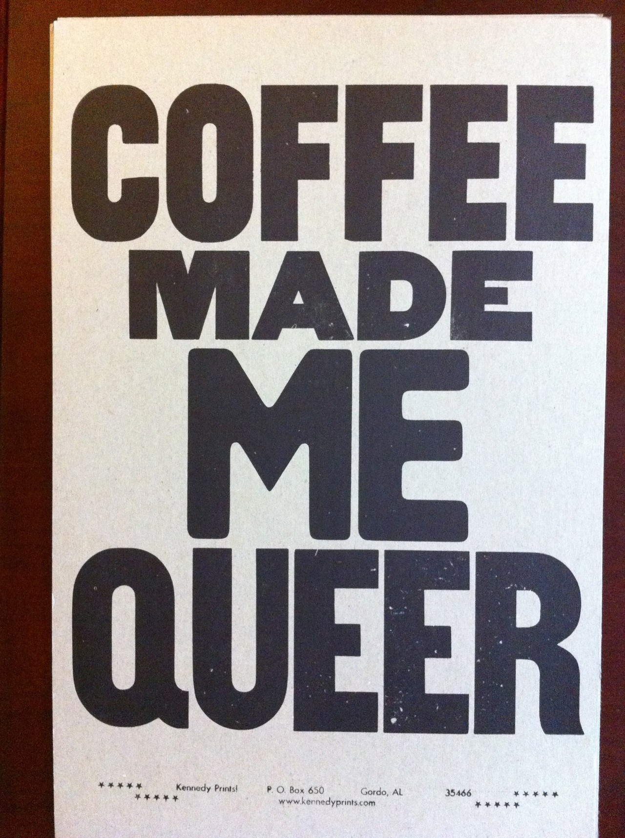 Coffee Made Me Queer. Amos Paul Kennedy Jr.