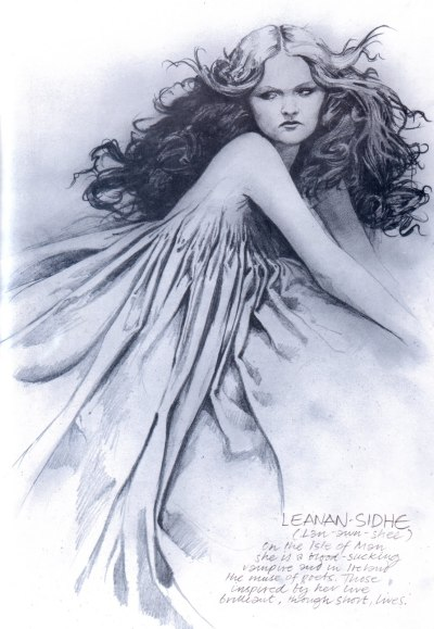 "birdsofrhiannon:  The leanan sídhe is generally depicted as a beautiful muse, who offers inspiration to an artist in exchange for their love and devotion; however, this frequently results in madness for the artist, as well as premature death. W. B. Yeats popularized a slightly different perspective on these spirits with emphasis on their vampiric tendencies:    ""The Leanhaun Shee (fairy mistress) seeks the love of mortals. If they refuse, she must be their slave; if they consent, they are hers, and can only escape by finding another to take their place. The fairy lives on their life, and they waste away. Death is no escape from her. She is the Gaelic muse, for she gives inspiration to those she persecutes. The Gaelic poets die young, for she is restless, and will not let them remain long on earth—this malignant phantom."" § illustration: Leanan Sidhe by Brian Froud"