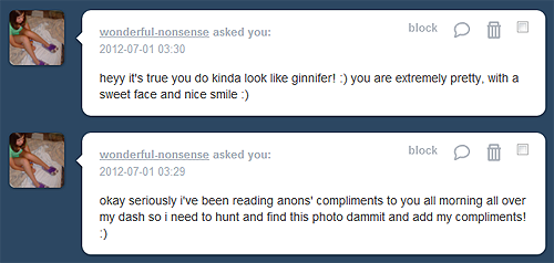 okay i'm kind of dying here with all of these lovely messages, and thank youuu <3 p.s. sorry for clogging your dash with my asks lmao :P p.p.s. these Ginnifer comparisons are giving me unrealistic expectations of my face … dammit