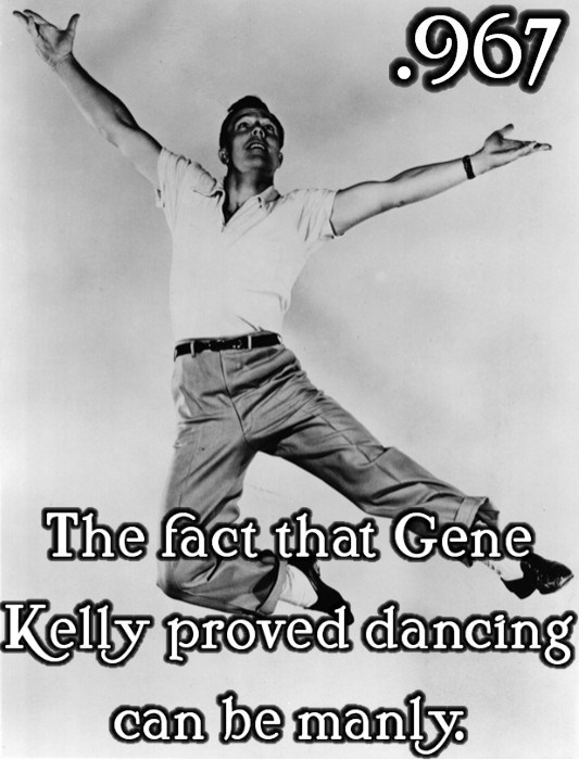 justlittleclassicfilmthings:  The fact that Gene Kelly proved dancing can be manly. Submitted by: lavendar-and-creme  YES.