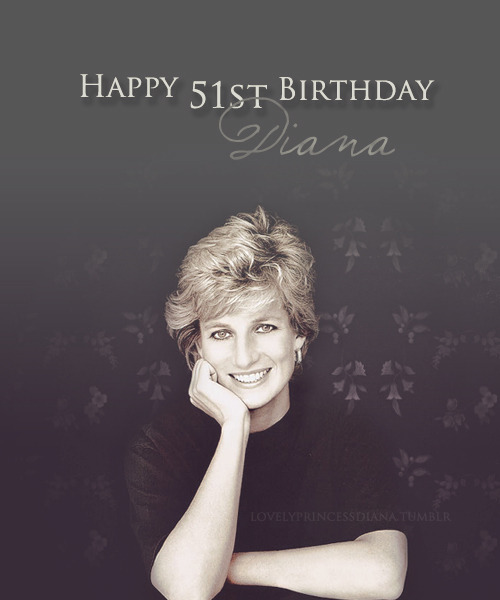 lovelyprincessdiana:   Happy 51st Birthday beautiful Diana. I miss you more than words can say. I hope you know how much you are loved and adored. On this day we will celebrate you coming to this world even for the short amount of time that you did. Because in that time, you changed countless lives and were a light of hope. I am thankful that we had you at all. I love you, queen of our hearts. July 1, 1961