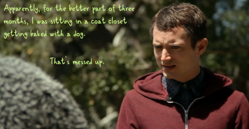 Ryan (Elijah Wood) summarizes for Wilfred.