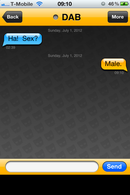 Thought that was pretty obvious from the fact I'm on Grindr in the first place…
