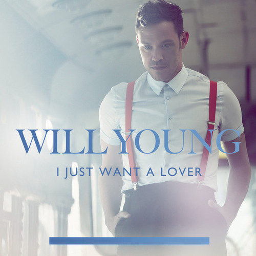 Will Young - I Just Want a Lover (Radio Edit)