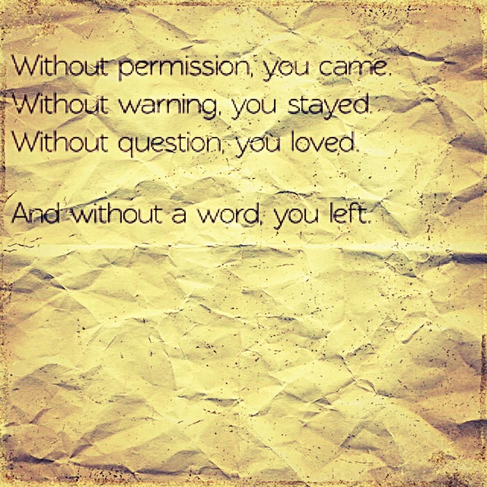 """Without permission, you came. Without warning, you stayed. Without question, you loved.  And without a word, you left.""  Because i just can't let go and move on Dair is everywhere…  GG give me my life back!!! #broken"