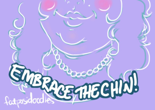 Embrace the chin!