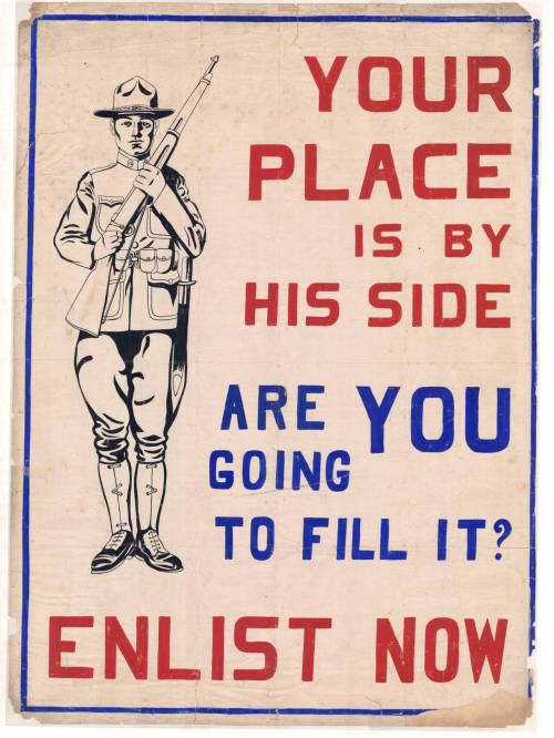 gunsandposes:  YOUR PLACE IS BY HIS SIDE — Recruiting poster by Fred V. Owen, 1918.
