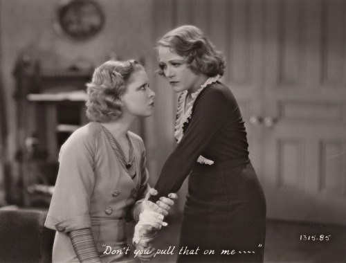 "clarabowarchive:  ""Don't you pull that on me ~ ~ ~ ~"" ☆ Clara Bow and Wynne Gibson ☆ Kick In (1931) ☆"