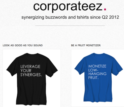 thenextweb:  (via T-shirts Business Clichés = Corporateez)  lol business terminology