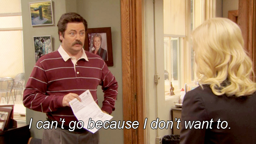 Ron Swanson is such an inspiration to me.