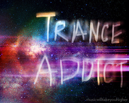 musicwilltakeyouhigher:  trance is my drug