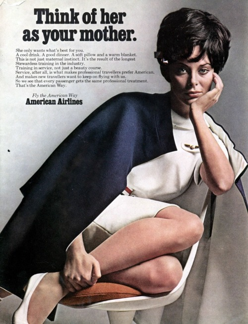 upilufti:  airlinestuff:  American Airlines - Weird ad from 1968 Bit creepy print advertisment from the late sixthies. Interesting point of view.  Can you imagine this ad running today? Your mother jokes..  Now mama's gonna leave you at the gate with the policemen if you don't sit up straight and turn off your iPad.