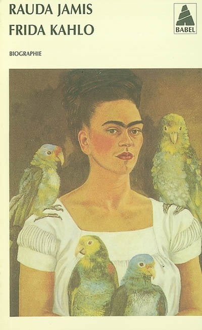 "Frida Kahlo's Biography, by Rauda Jamis  ""They thought I was a Surrealist, but I wasn't. I never painted dreams. I painted my own reality."""