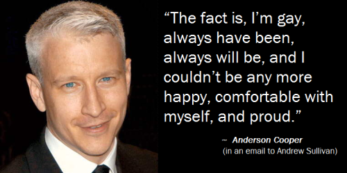 LGBTQ* Quotes & Quips  Anderson Cooper on love and support  (You can read the entire email HERE)