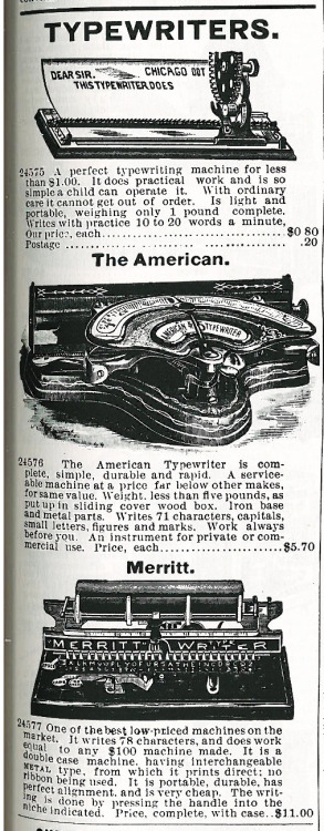 Typewriters from the 1890s. While designs we would consider to be modern typewriters do date to the 1880s and earlier, they were by no means universal yet, as these style of machines shows.