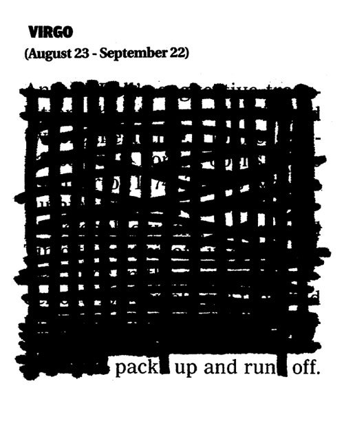 newspaperblackout:  July Newspaper Blackout horoscopes by Austin Kleon Not your sign? Read your horoscope→