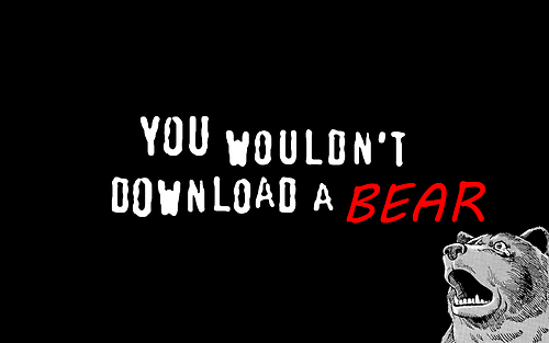 you wouldn't download a //bear//