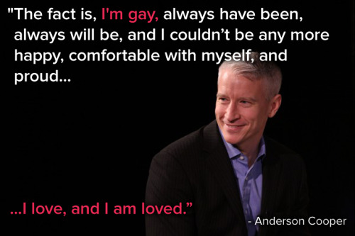 "It's a brave day for Anderson Cooper, who said today for the first time publicly: ""I'm gay"". With these words, he's living proof that all love is equal.Thank Anderson and SHARE:"