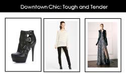 With every downtown girl comes a fierce wardrobe to match—think: great asymmetrical sweaters, a black leather vest and sky-high booties to take to the streets in style!  Get the look:  Black Danielle Cut-Out Booties  Poppy Sweater Nora Leather Vest  Sasha Shawl-Collar Printed Gown