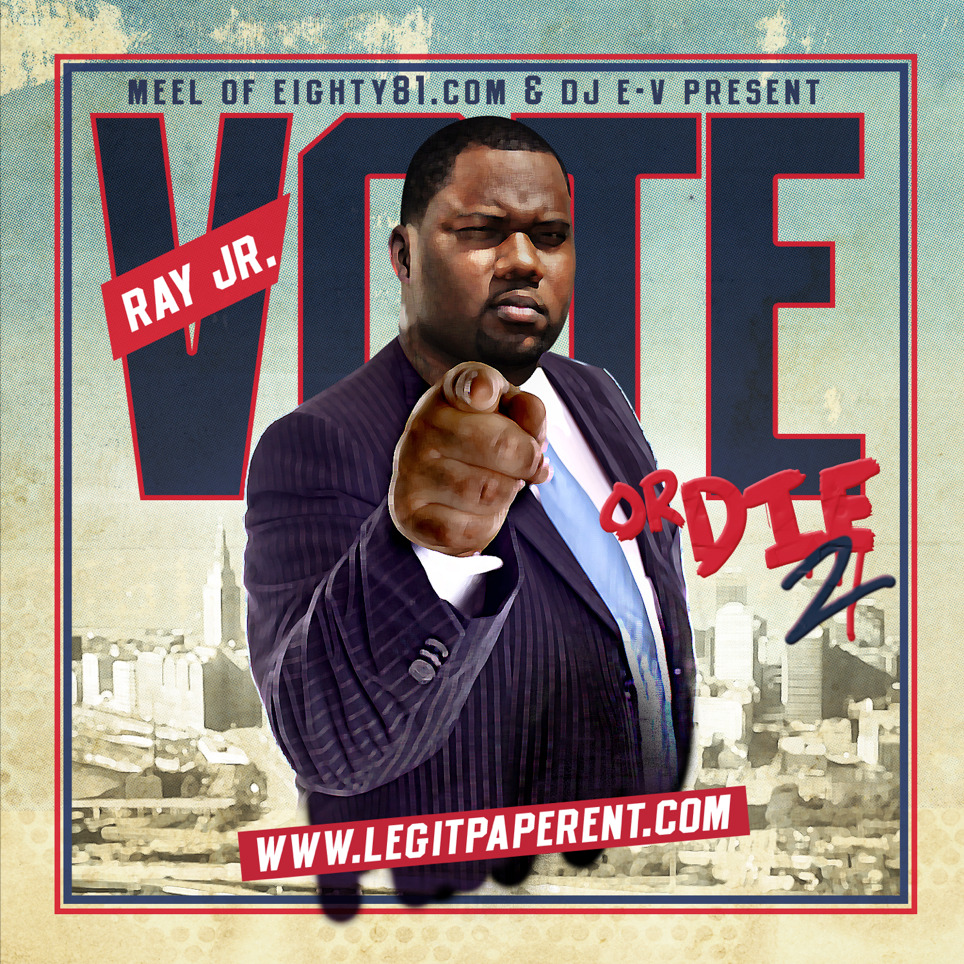 Client: Ray Jr. Project: Vote or Die 2 Mixtape Cover