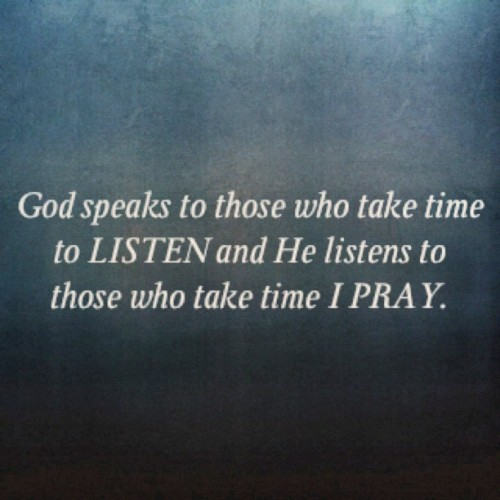 #listen #pray #slowtospeak (Taken with Instagram)