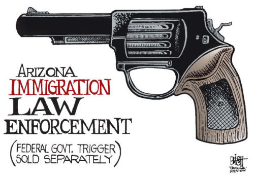 agoodcartoon:  The state of Arizona would declare open season on illegal immigrants, literally hunting them down and shooting them, if not for the federal government's obstruction. A good cartoon.  My favourite cartoons this blog posts are the ones that actually make more sense the way they describe it. I mean honestly if I'd seen this cartoon anywhere else I'd have assumed it really was left-wing. (Well, maybe it is a little clearer than that what the cartoonist was going for. But still.)