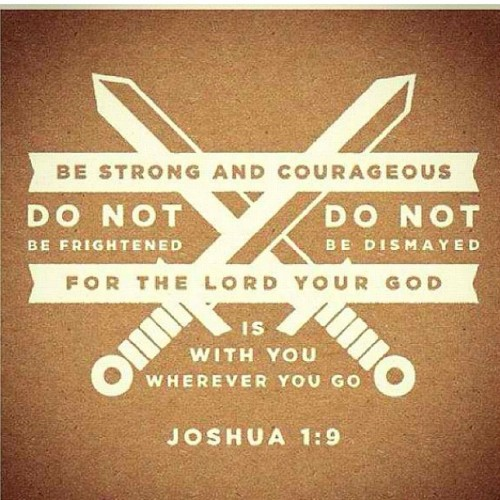 jarridwilson:  Joshua 1:9 (Taken with Instagram)