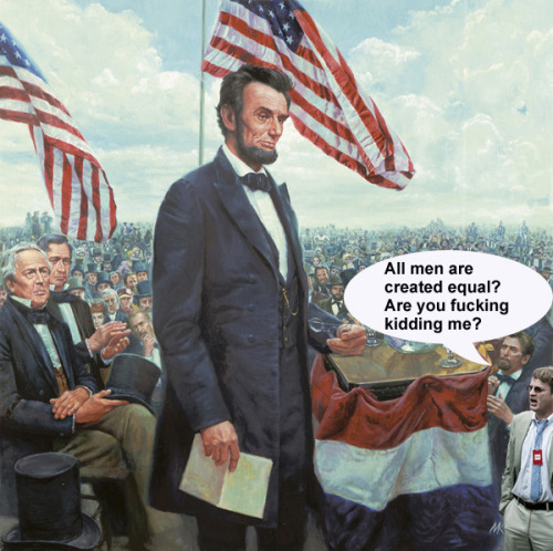 Interrupting Lincoln @ Gettysburg #2: Are you fucking kidding me? — The Velveteen Ocelot