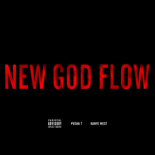 New Music: Kanye West & Pusha T - New God Flow