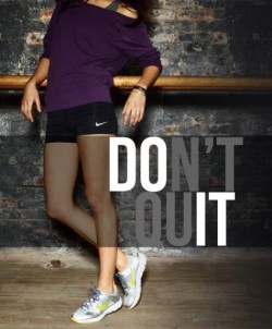 Don't Quit !! Sometimes I'm so impatient and if I don't see results immediately I want to quit …. So this is a good reminder !! If I quit I will never ever reach my goal!
