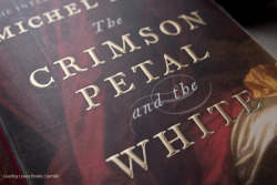 isserleylovesbooks:  Michel Faber - The Crimson Petal and the White Cover detail; photo by Isserley.