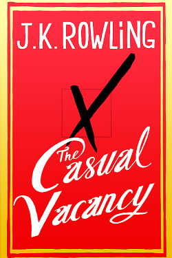 barnyweasley:  J.K. Rowling's 'The Casual Vacancy' book cover