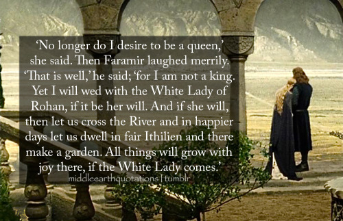 - Faramir and Éowyn, The Return of the King, Book VI, The Steward and the King ('Faramir', requested by scarletalphabet)