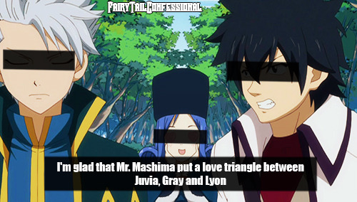 I'm glad that Mr. Mashima put a love triangle between Juvia, Gray and Lyon""