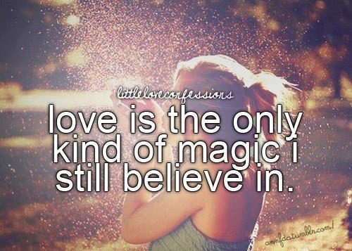 #love #is #the #only #kind #of #magic #I #still #believe #in #peace #girl #boy #hair #trust #true #happiness #happy