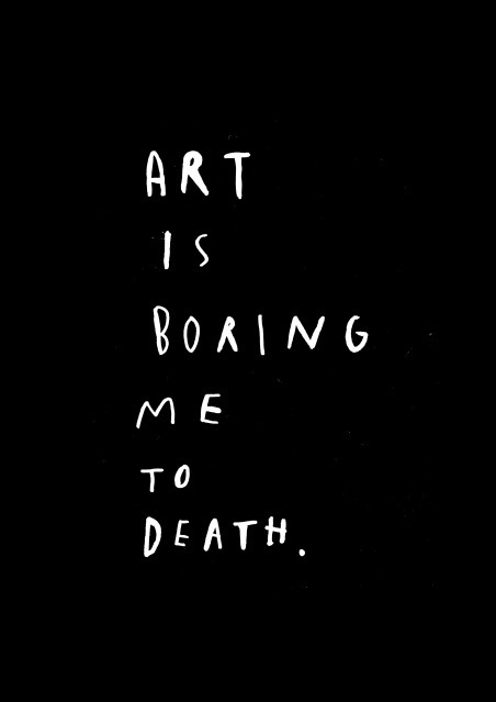 nevver:  Art is boring me to death