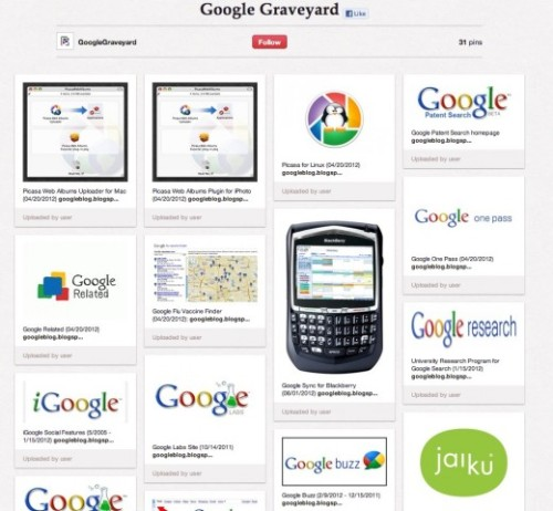 "thenextweb:  (via A graveyard of cancelled Google products, collected on Pinterest by a helpful Microsoft employee - The Next Web)   @jmeydam could interest this.I would not call this a ""graveyard"". I would call it ""Lessons learned yard"""