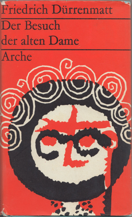 Der Besuch der alten Dame (The Visitor), by Friedrich Dürrenmatt, 1956, Arche. Cover illustration by Hermann Eggmann.