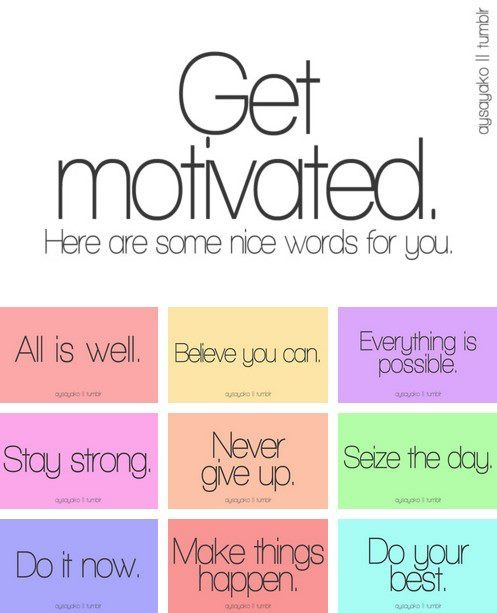 Here a blast of motivation for you :D