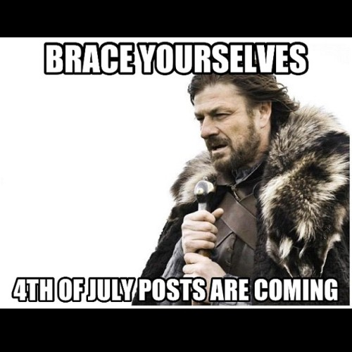#4thofjuly #posts #meme #braceyoursleves  (Taken with Instagram)