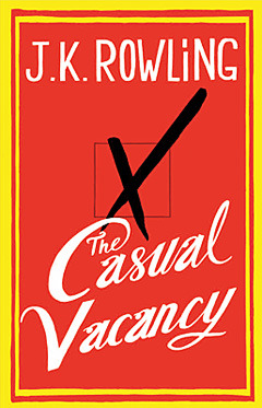 See the cover for 'The Casual Vacancy' by J.K. Rowling by Stephan Lee, ew.com Lit­tle, Brown has released the cover for The Casu­al Vacan­cy, which is sure to be one of the buzzi­est books of the year when it's released Sept. 27. Fol­low­ing the aes­thet­ics of recent lit­er­ary titles like The Mar­riage…  J. K. Rowling 'The Casual Vacancy' cover revealed  Sounds interesting.  I'll probably check it out.