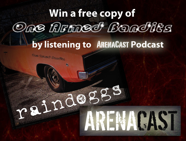 exit61:  Win a free copy of 'One Armed Bandits' by listening to ArenaCast podcast:  http://arenacast.randrworld.com